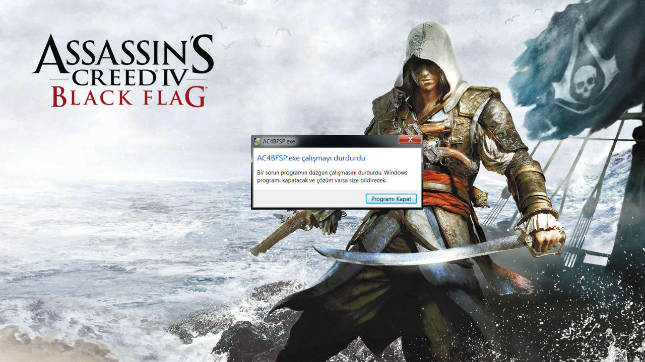 Assassin's Creed IV Black Flag AC4BFSP.exe Çalışmayı Durdurdu Hatası