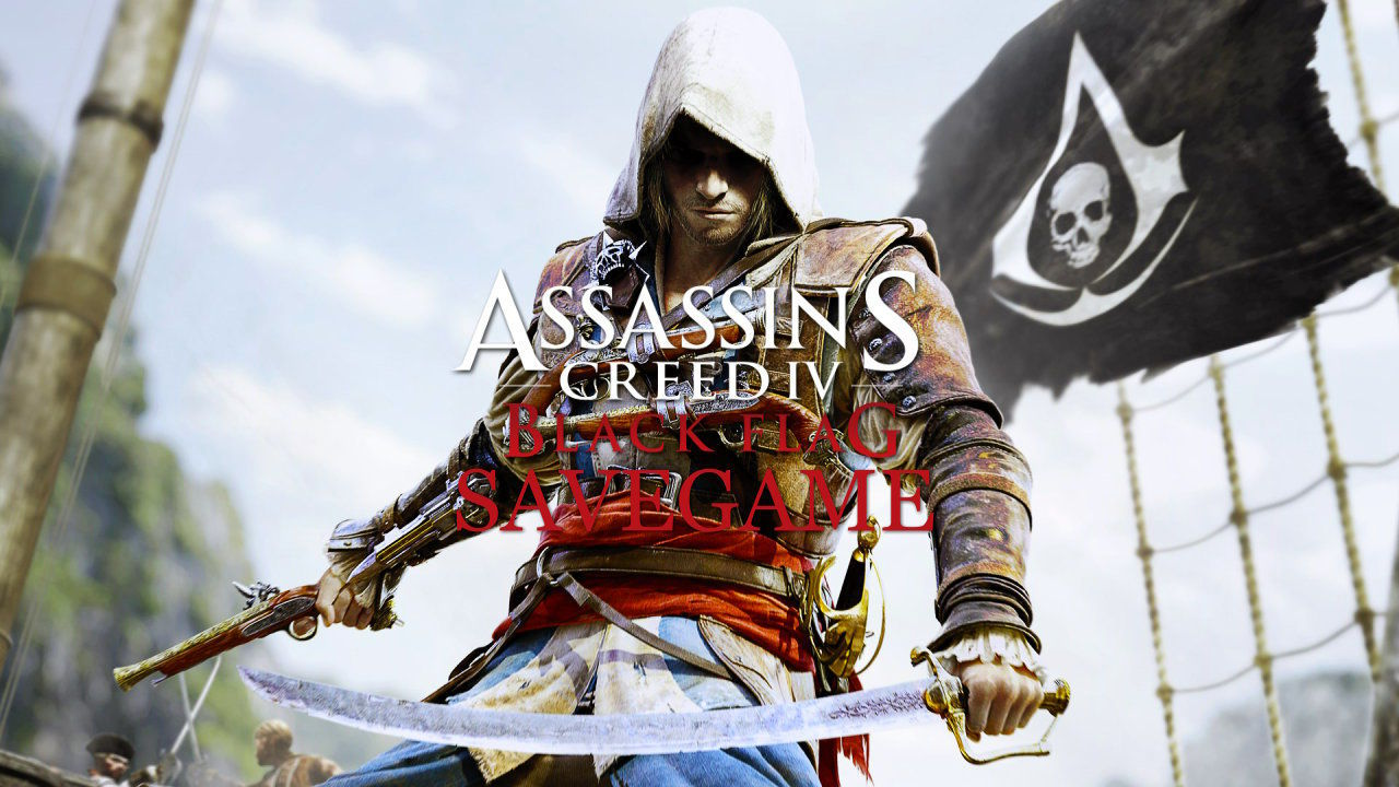 Assassin's Creed 4 Black Flag Save Game