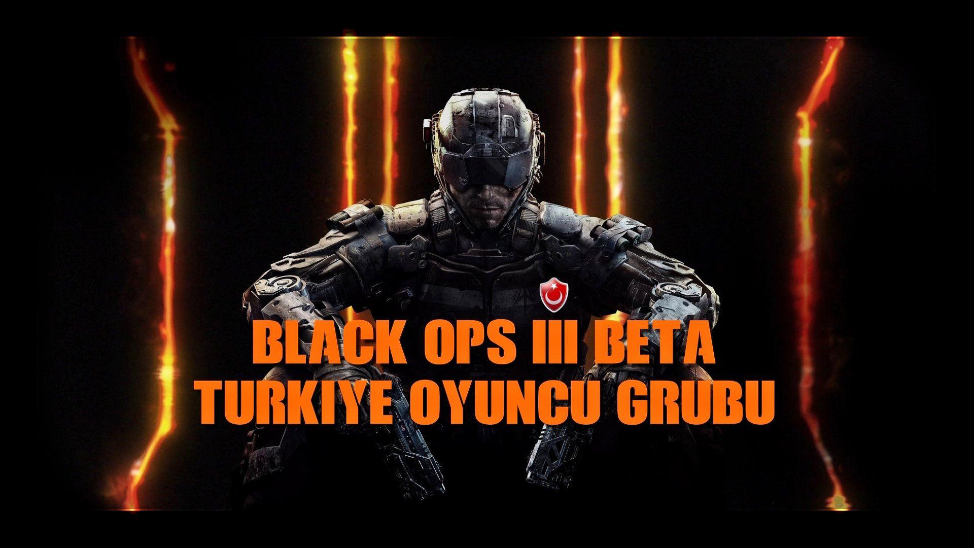 Black Ops 3 Beta Türkiye Oyuncu Grubu
