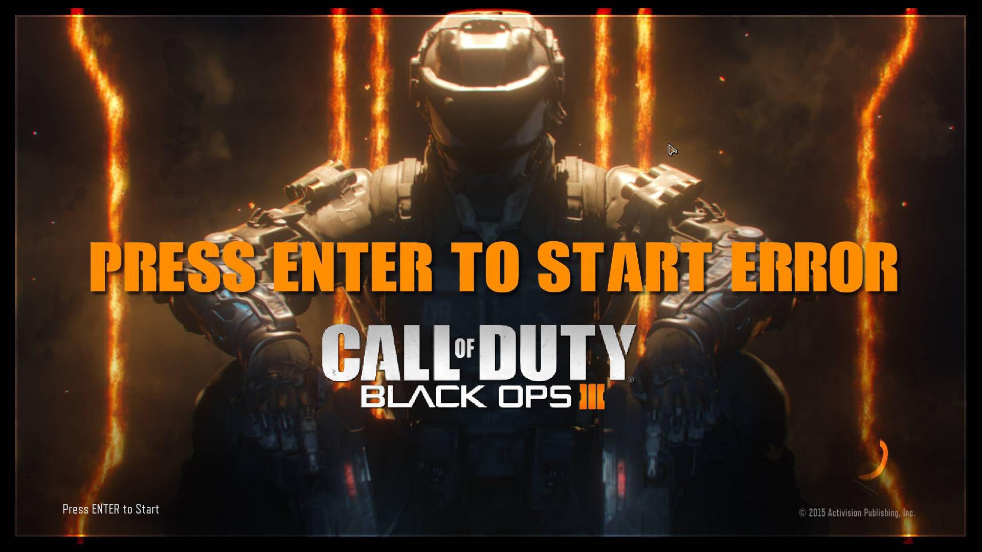 Black Ops 3 Press ENTER to Start Error
