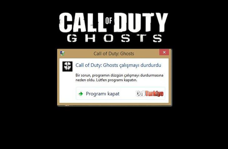 Call of Duty Ghosts Çalışmayı Durdurdu Hatası ve Çözümü