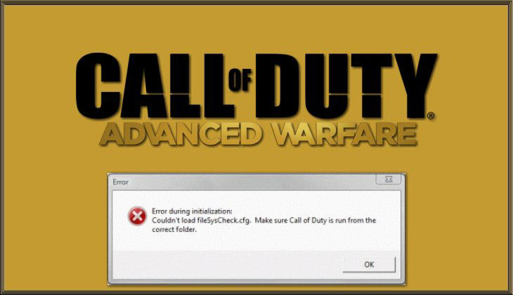 Call of Duty Advanced Warfare Error: couldn't load fileSysCheck.cfg. Make sure Call of Duty is run from the same folder