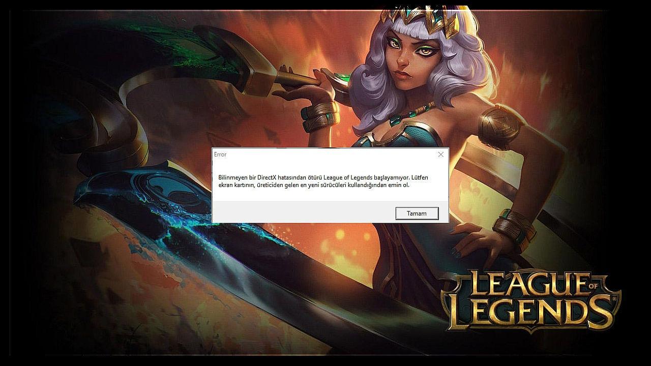 League of Legends Bilinmeyen Bir DirectX Hatası