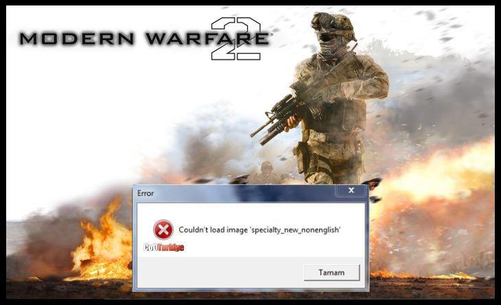 Modern Warfare 2 Couldn't Load Image 'specialty_new_nonenglish' Hatası
