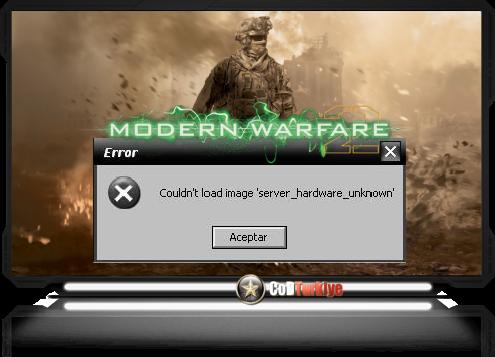 Modern Warfare 2 Couldn't Load Image 'server_hardware_unknown Hatası