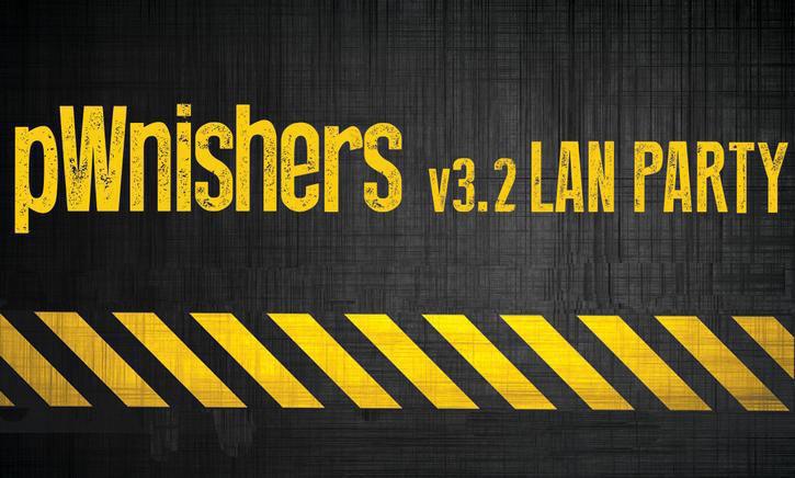 pWnishers v3.2 LAN Party