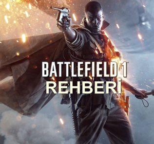 Battlefield Battlefield 1 Rehberi: Singleplayer, Multiplayer, Modlar, Silahlar, Sınıflar ve Savaş Tahvilleri1 Oyun Rehberi