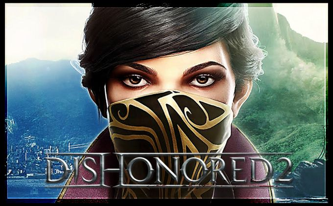 Dishonored 2 Minimum Sistem Gereksinimleri