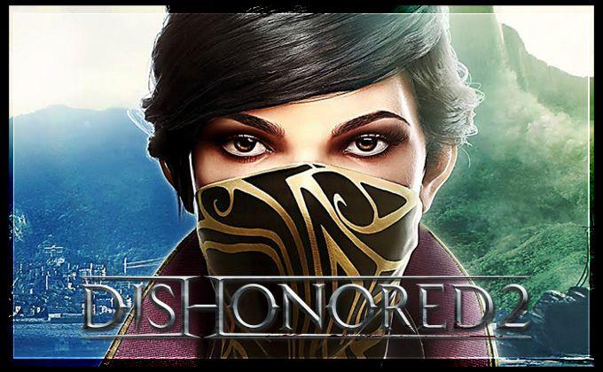 Dishonored 2 Minimum Sistem Gereksinimleri