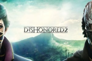 Dishonored 2 Oyun İncelemesi