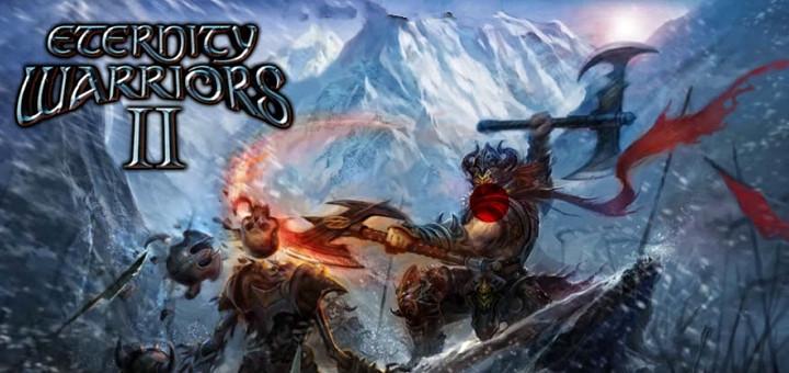 Eternity Warriors 2 inceleme