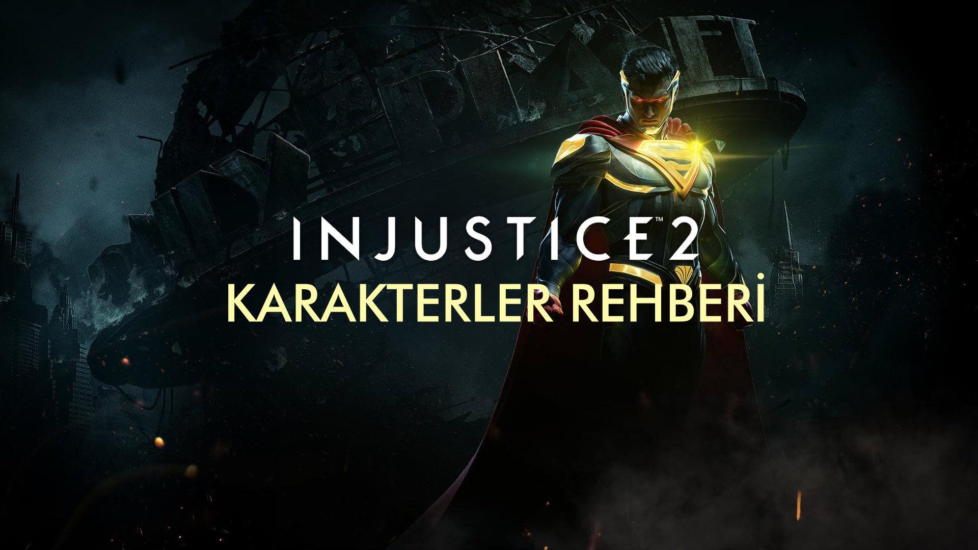 Injustice 2 Karakterler Rehberi